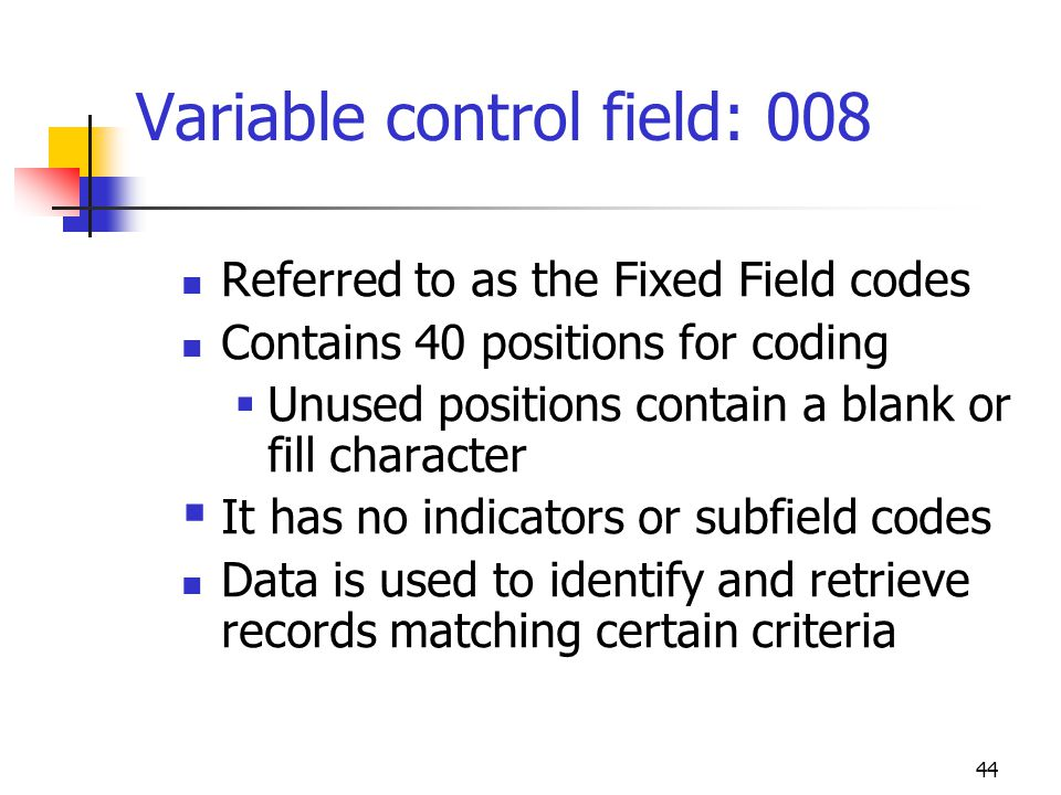 Variable control field: 008