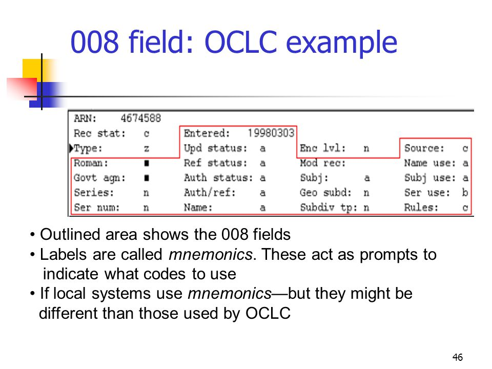 008 field: OCLC example Outlined area shows the 008 fields