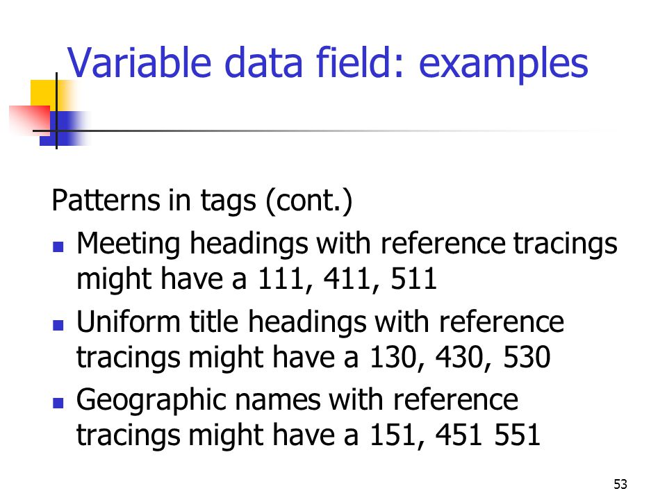 Variable data field: examples