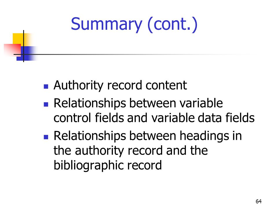 Summary (cont.) Authority record content