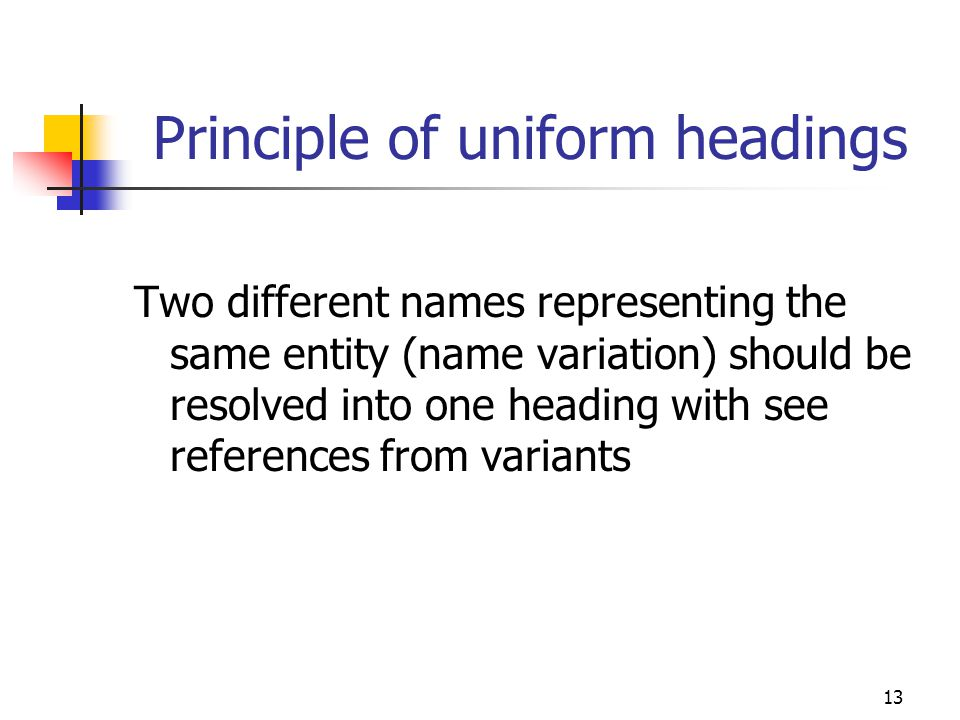 Principle of uniform headings