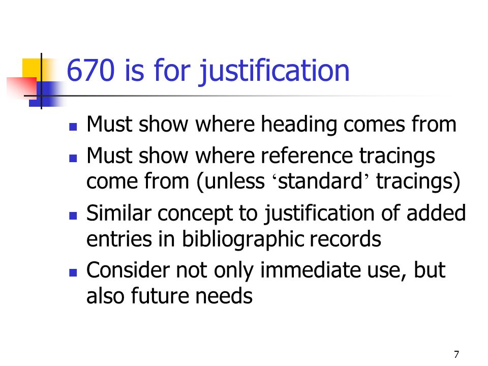 670 is for justification Must show where heading comes from