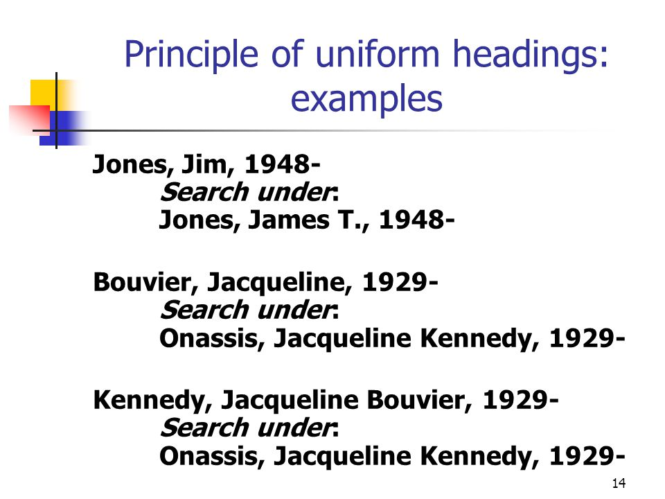 Principle of uniform headings: examples