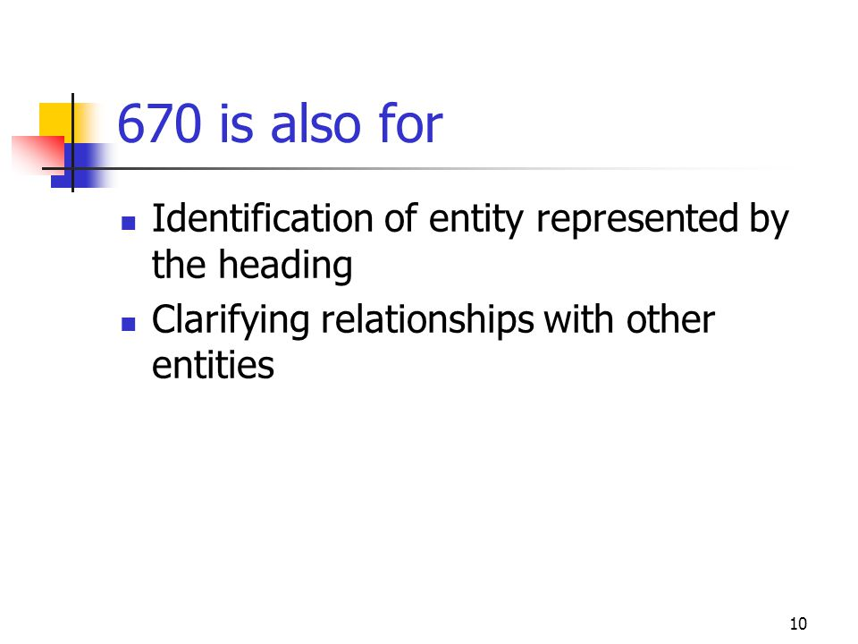 670 is also for Identification of entity represented by the heading