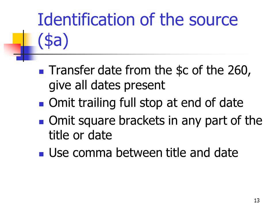 Identification of the source ($a)