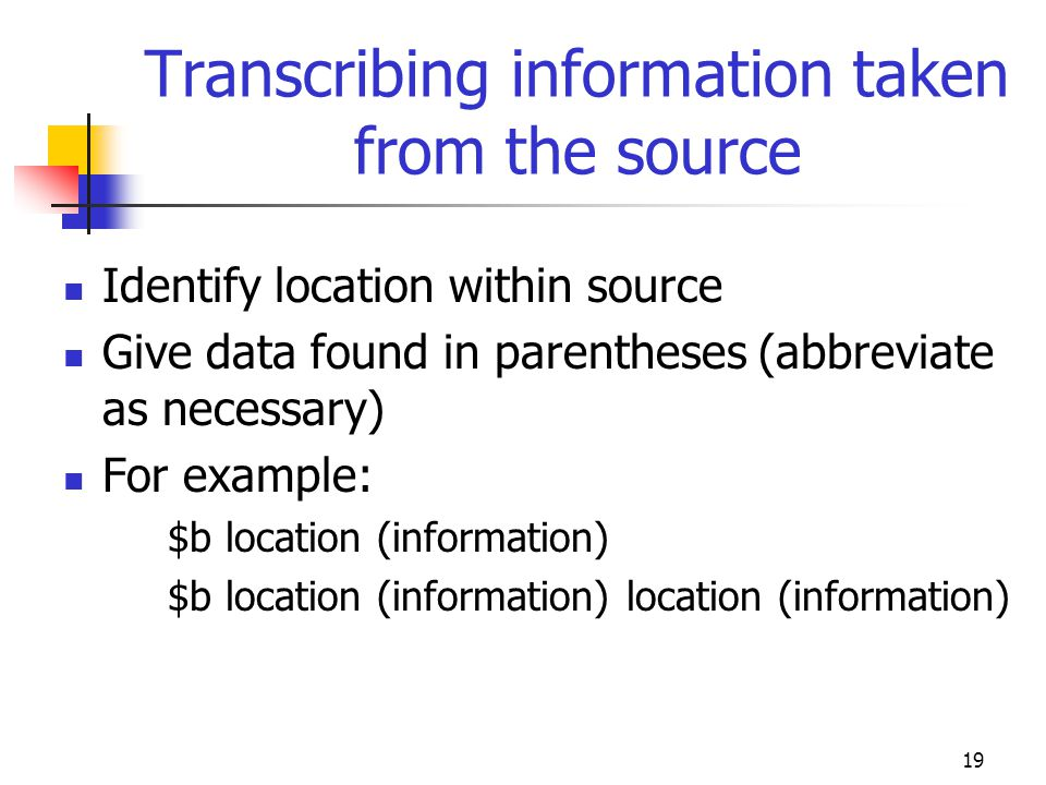 Transcribing information taken from the source