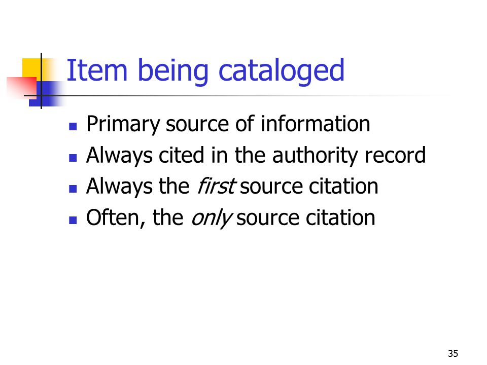 Item being cataloged Primary source of information