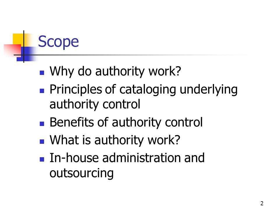 Scope Why do authority work