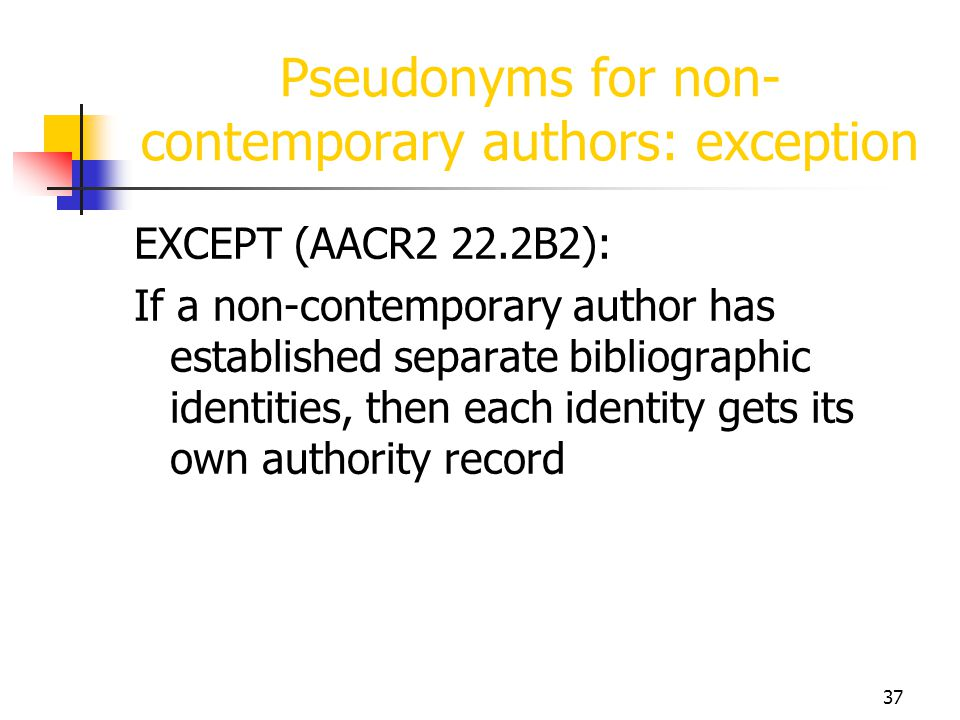 Pseudonyms for non-contemporary authors: exception
