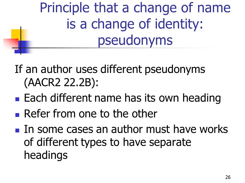 Principle that a change of name is a change of identity: pseudonyms