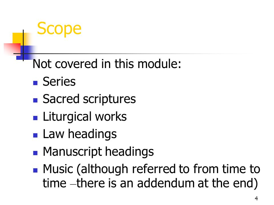 Scope Not covered in this module: Series Sacred scriptures
