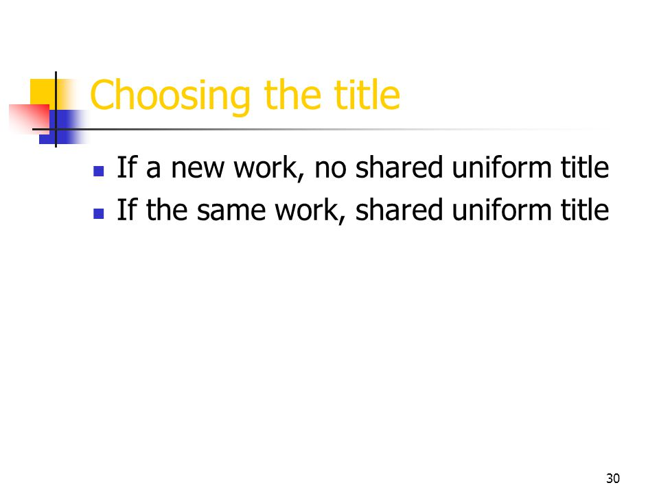 Choosing the title If a new work, no shared uniform title