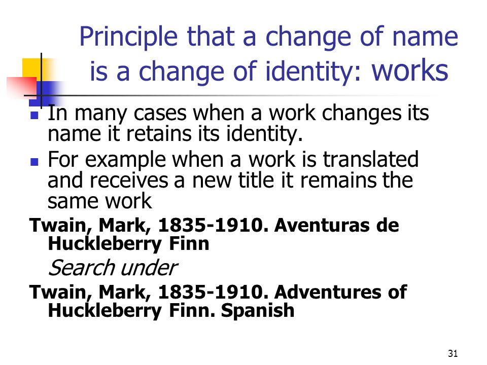 Principle that a change of name is a change of identity: works