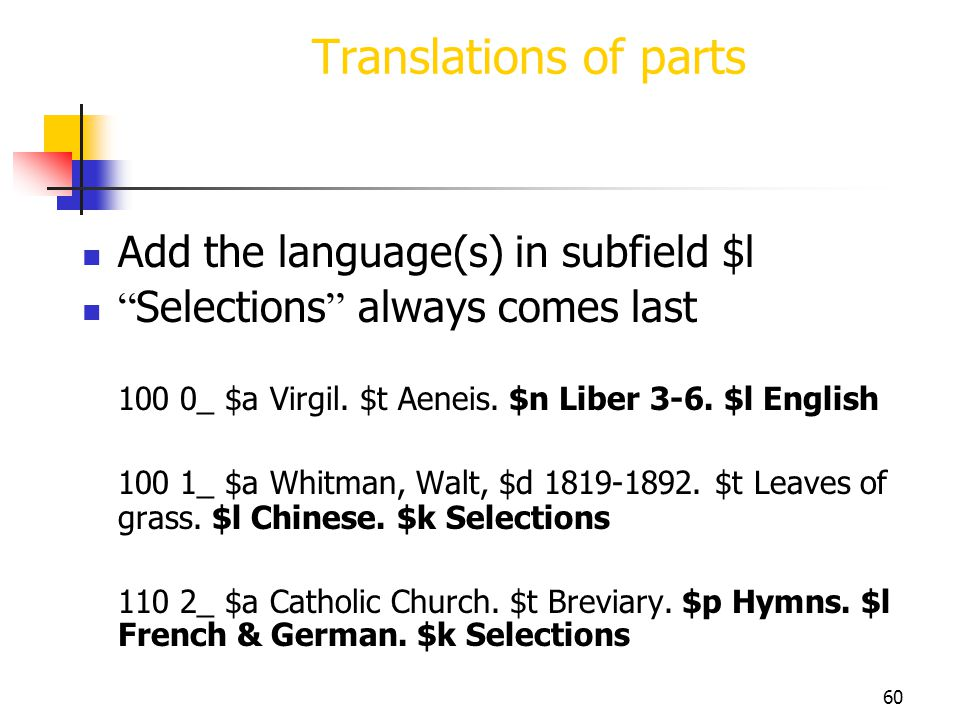 Translations of parts Add the language(s) in subfield $l