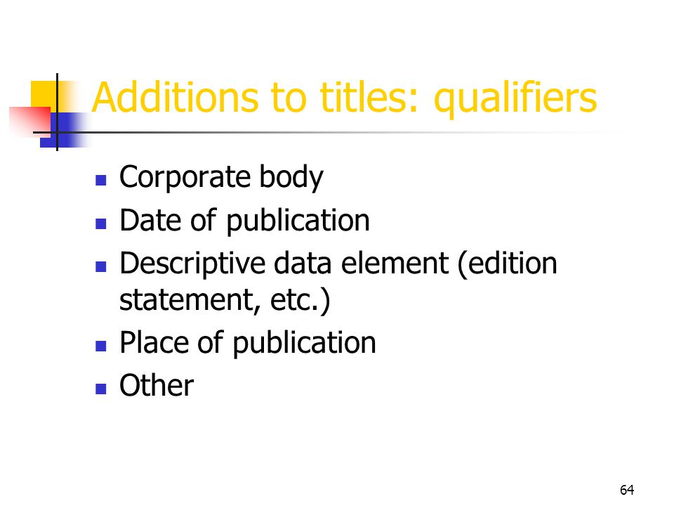 Additions to titles: qualifiers