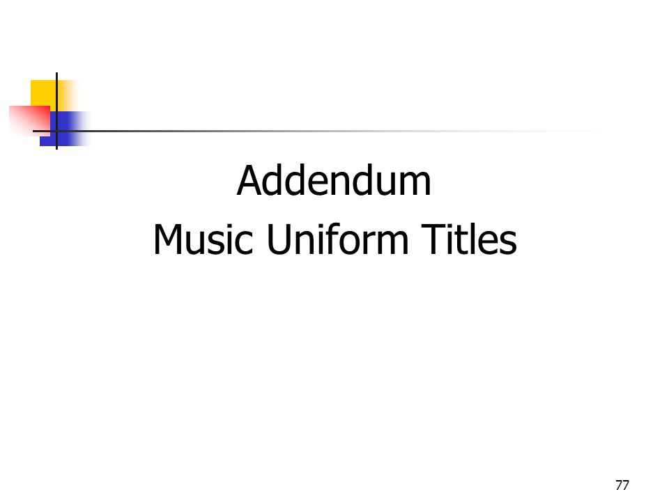 Addendum Music Uniform Titles 77