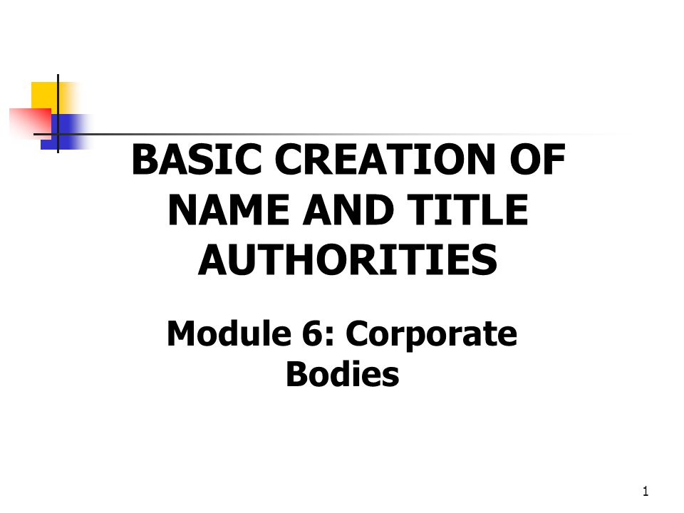 BASIC CREATION OF NAME AND TITLE AUTHORITIES
