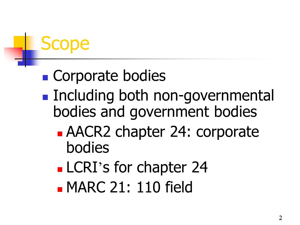 Scope Corporate bodies