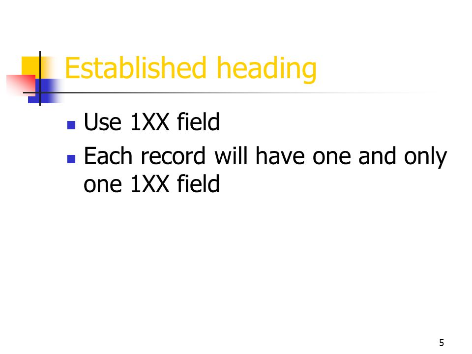 Established heading Use 1XX field