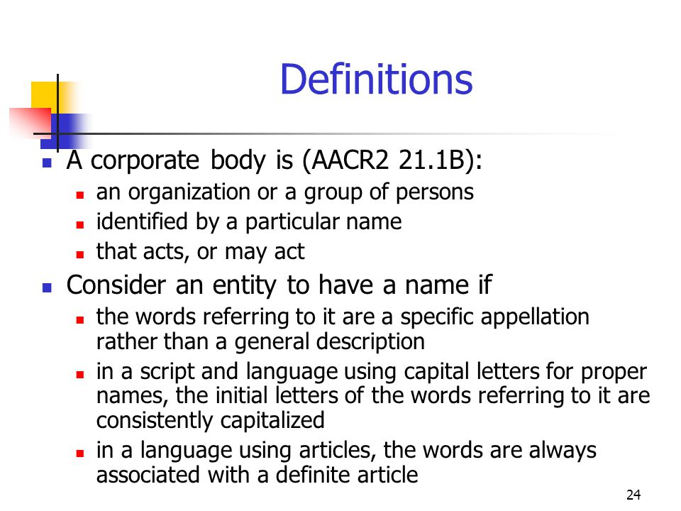 Definitions A corporate body is (AACR2 21.1B):