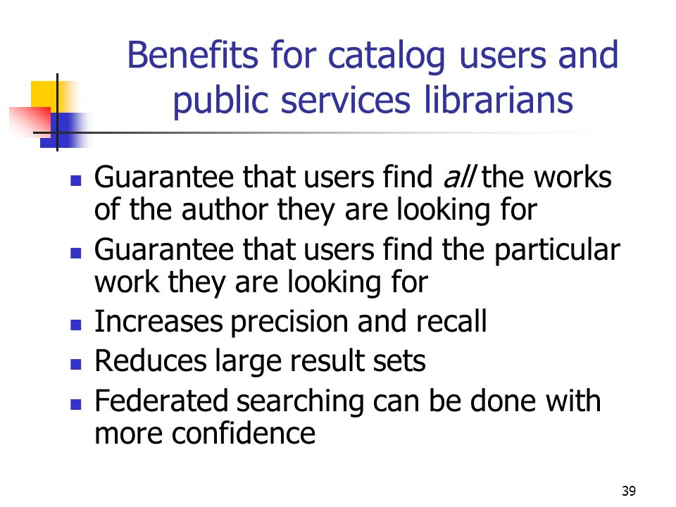 Benefits for catalog users and public services librarians