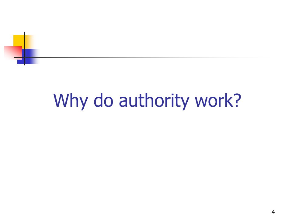 Why do authority work 4