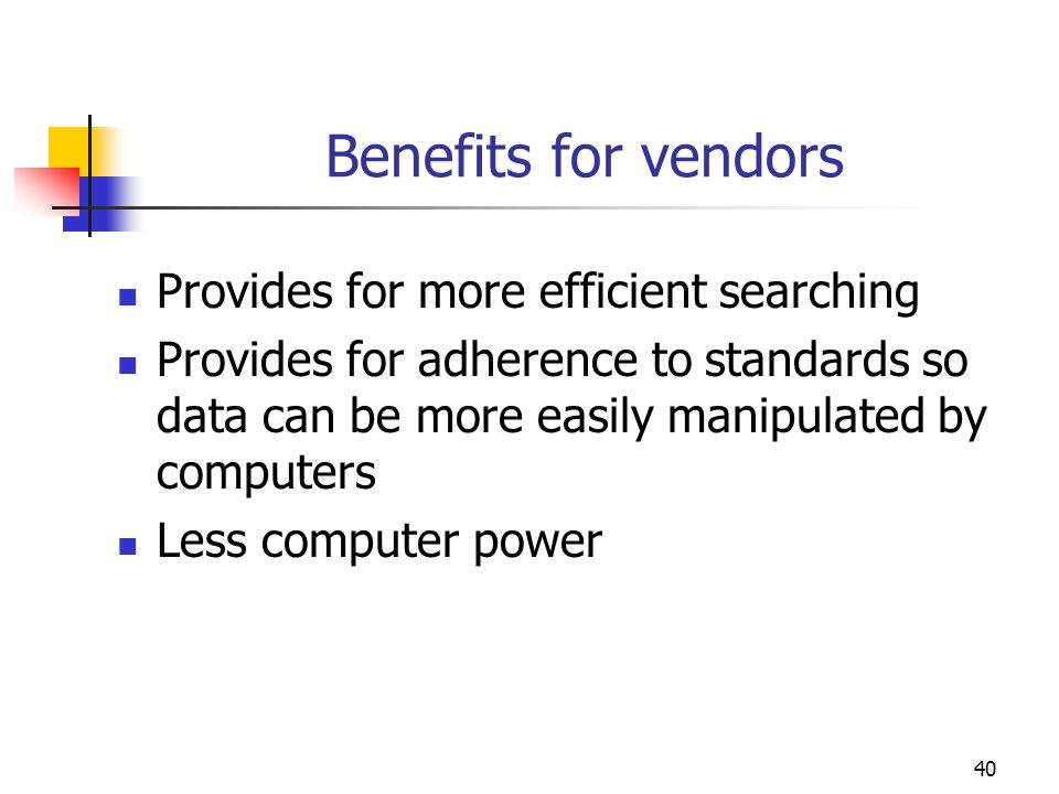 Benefits for vendors Provides for more efficient searching