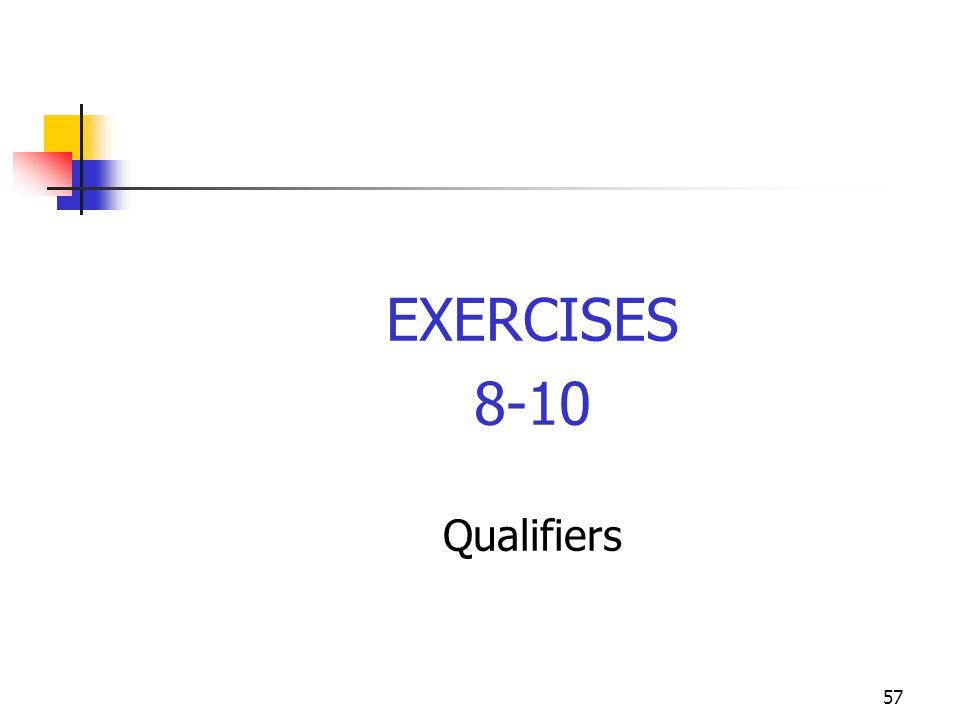 EXERCISES 8-10 Qualifiers 57