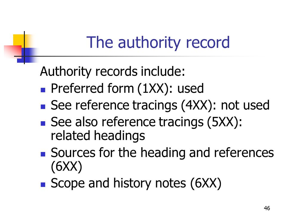 The authority record Authority records include: