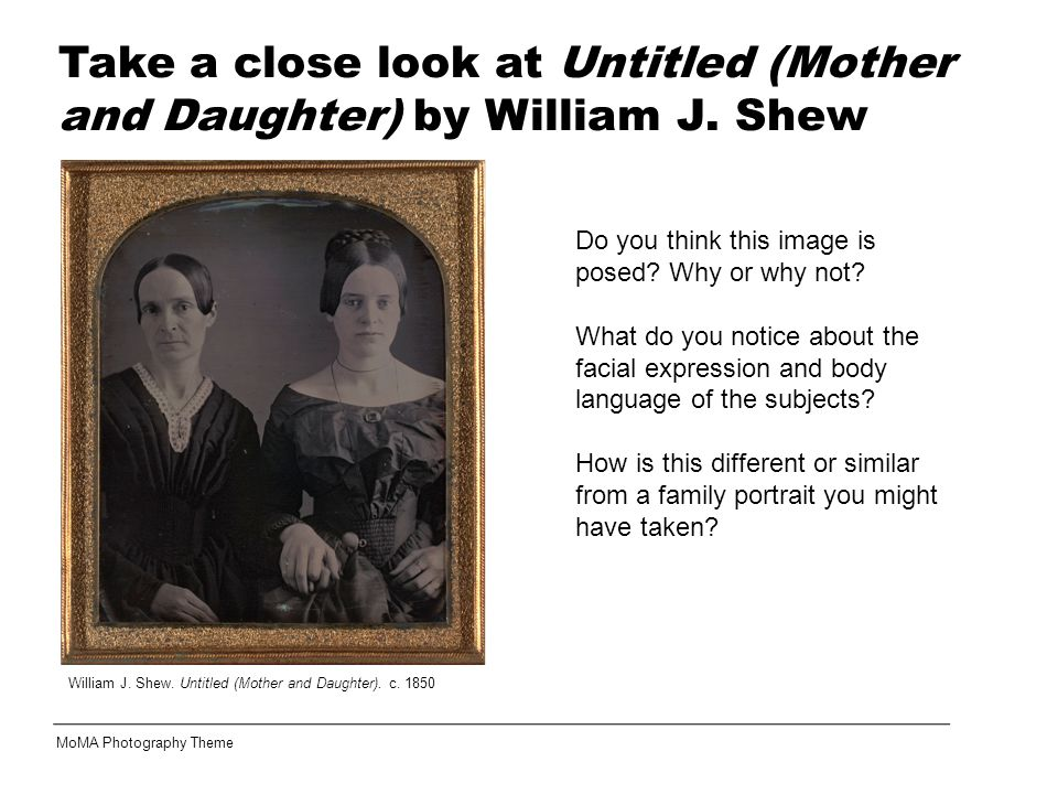 Take a close look at Untitled (Mother and Daughter) by William J. Shew