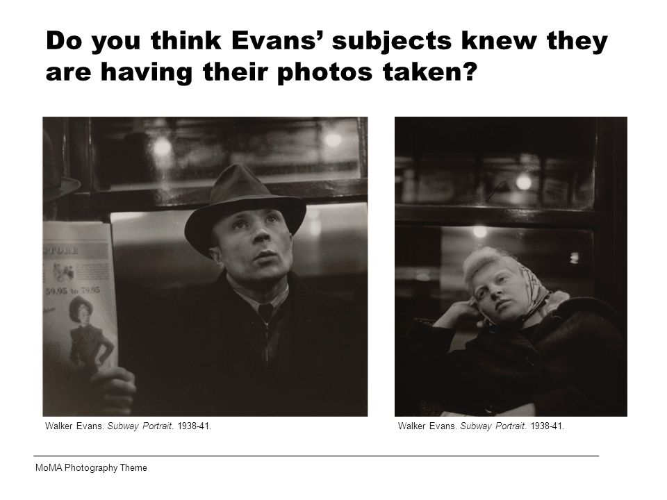 Do you think Evans' subjects knew they are having their photos taken