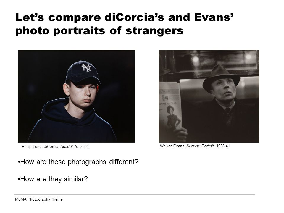 Let's compare diCorcia's and Evans' photo portraits of strangers