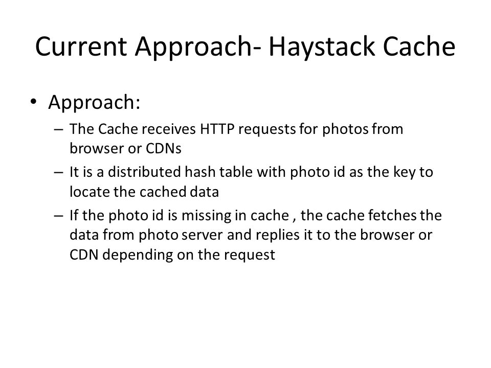Current Approach- Haystack Cache