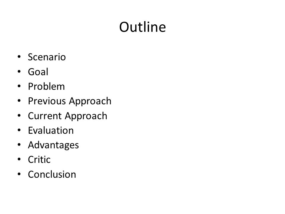 Outline Scenario Goal Problem Previous Approach Current Approach