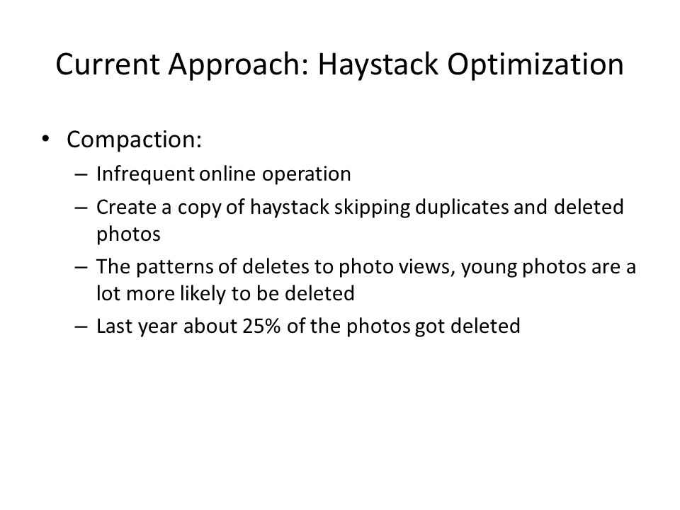 Current Approach: Haystack Optimization