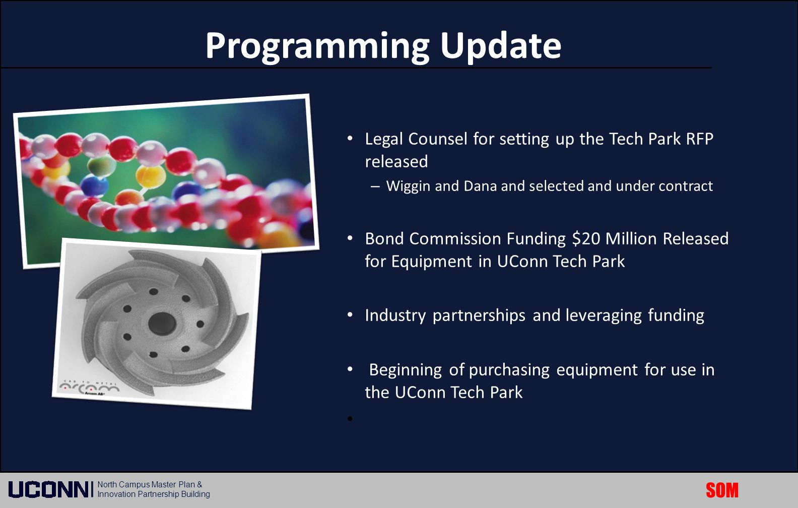 Programming Update Legal Counsel for setting up the Tech Park RFP released. Wiggin and Dana and selected and under contract.