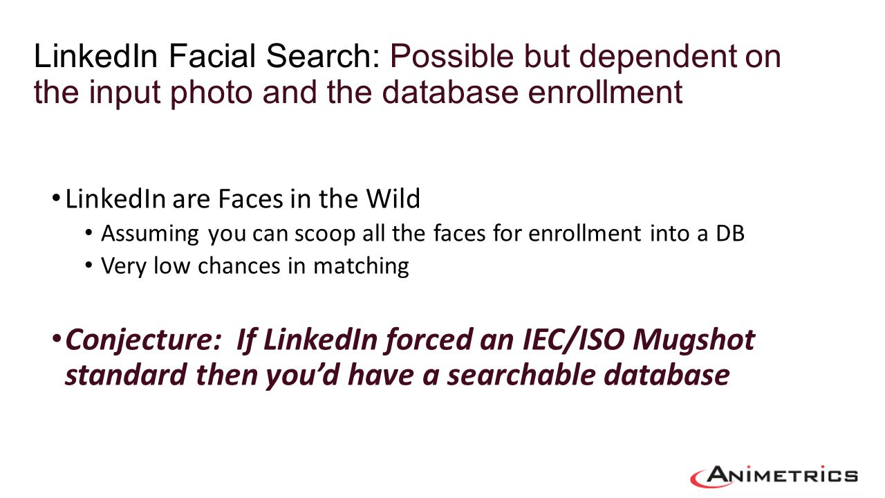 LinkedIn Facial Search: Possible but dependent on the input photo and the database enrollment