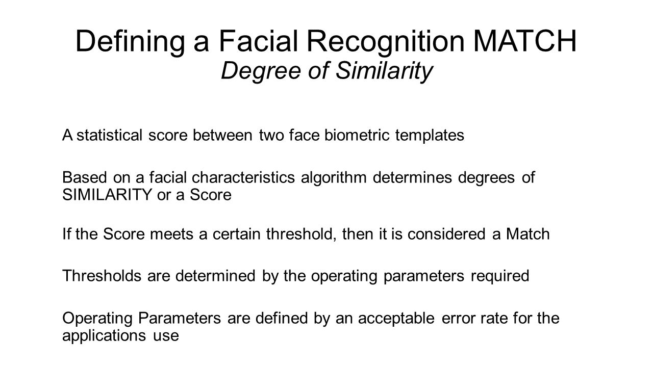 Defining a Facial Recognition MATCH Degree of Similarity