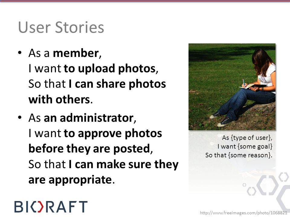 User Stories As a member, I want to upload photos, So that I can share photos with others.