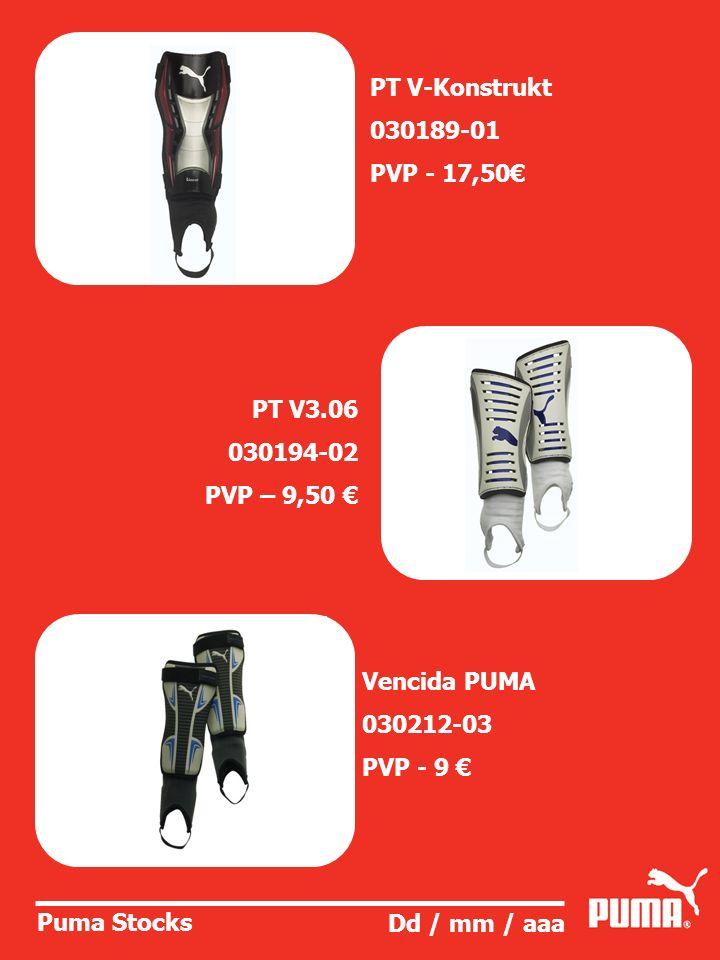 PT V-Konstrukt030189-01. PVP - 17,50€ PT V3.06. 030194-02. PVP – 9,50 € Vencida PUMA. 030212-03. PVP - 9 €