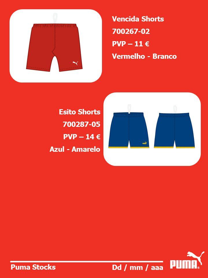 Vencida Shorts700267-02. PVP – 11 € Vermelho - Branco. Esito Shorts. 700287-05. PVP – 14 € Azul - Amarelo.