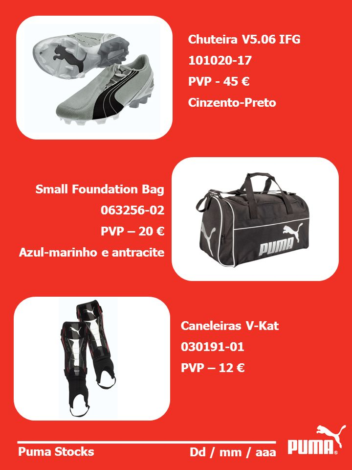 Chuteira V5.06 IFG 101020-17. PVP - 45 € Cinzento-Preto. Small Foundation Bag. 063256-02. PVP – 20 €