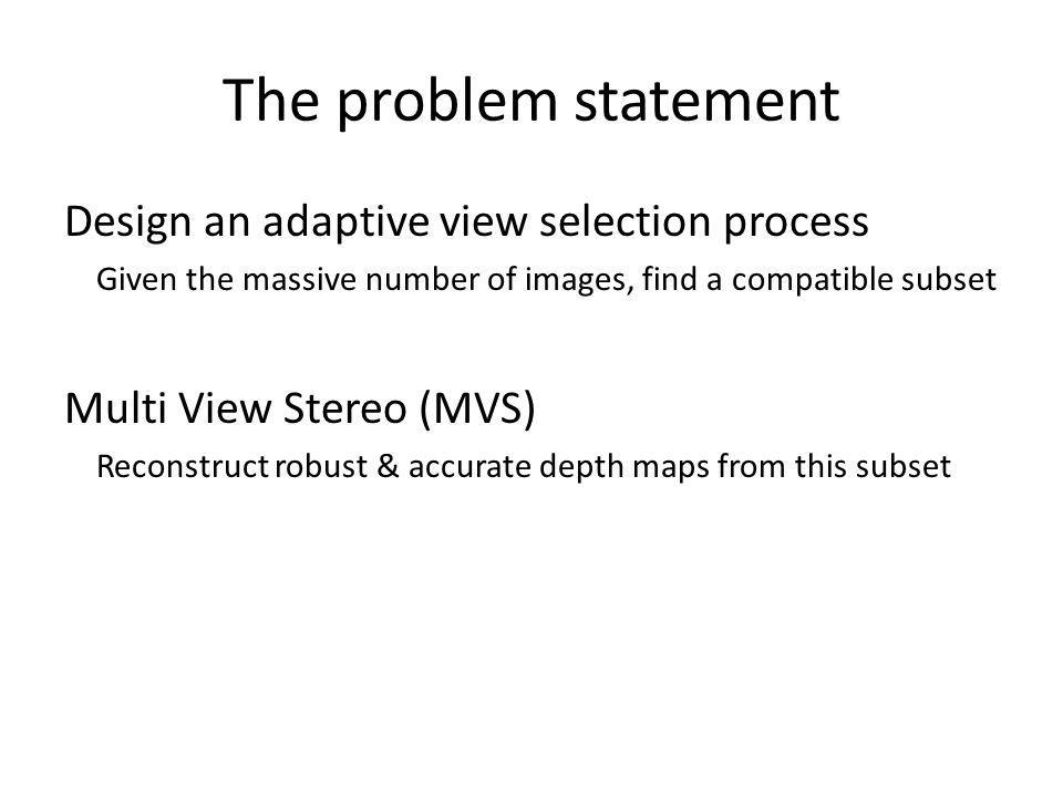 The problem statement Design an adaptive view selection process