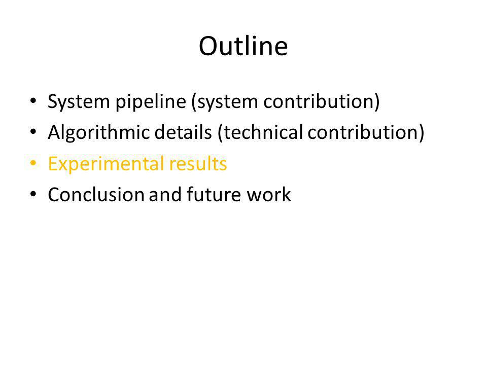 Outline System pipeline (system contribution)