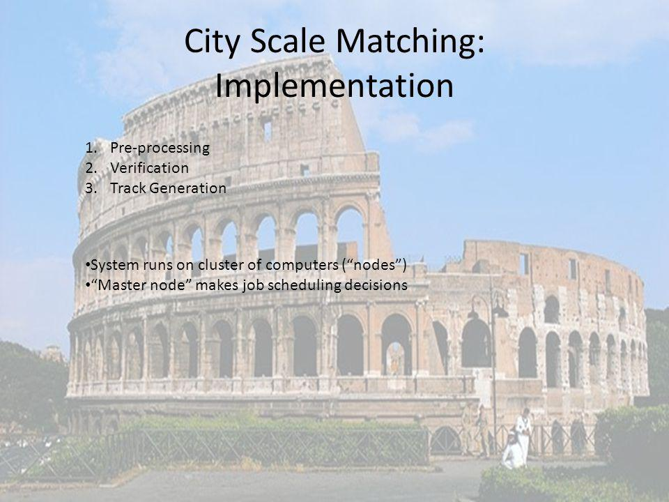 City Scale Matching: Implementation