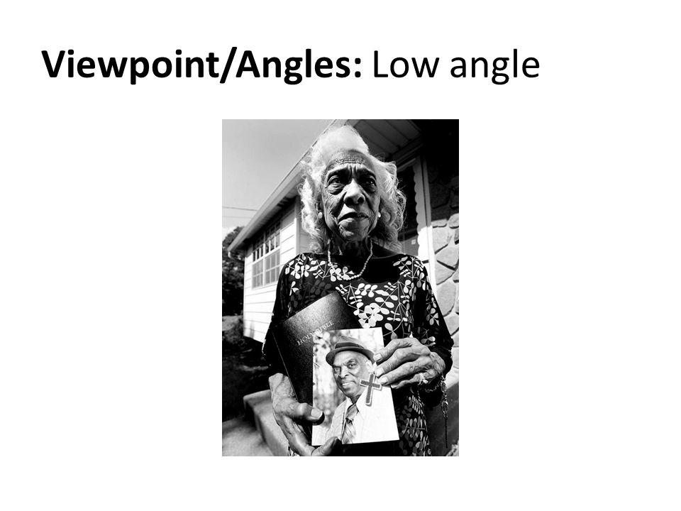 Viewpoint/Angles: Low angle