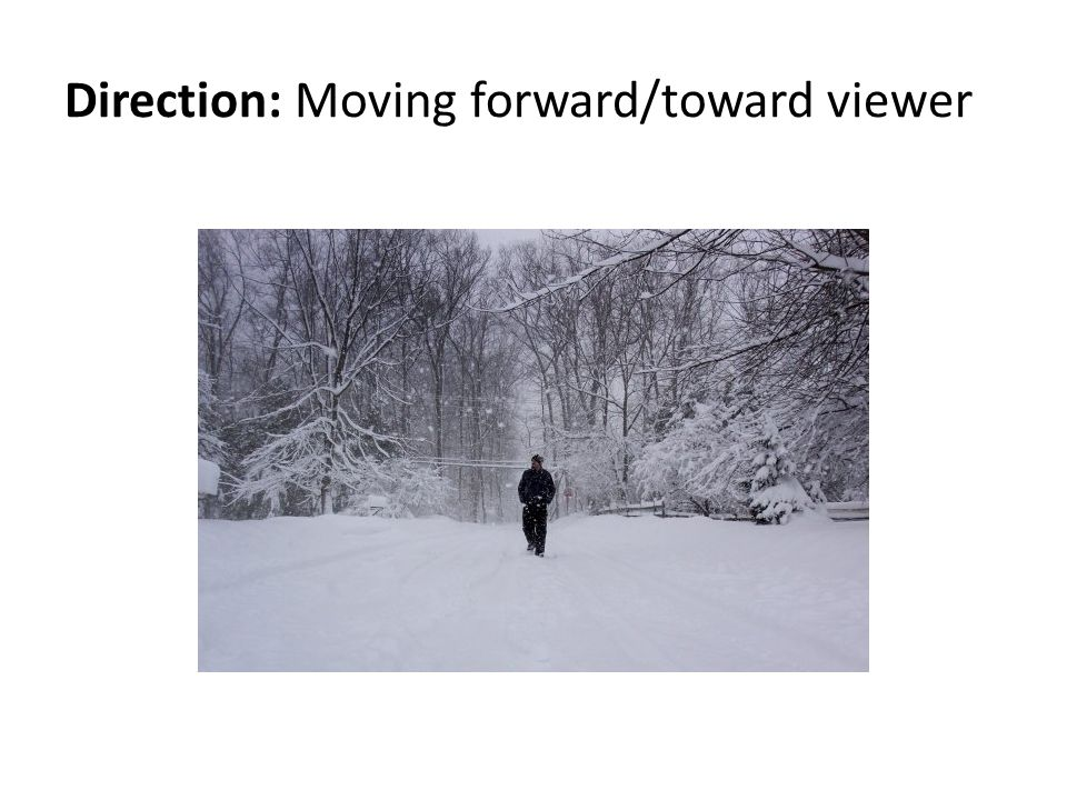 Direction: Moving forward/toward viewer