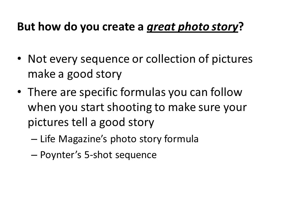 But how do you create a great photo story
