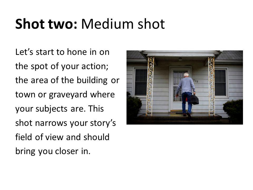 Shot two: Medium shot