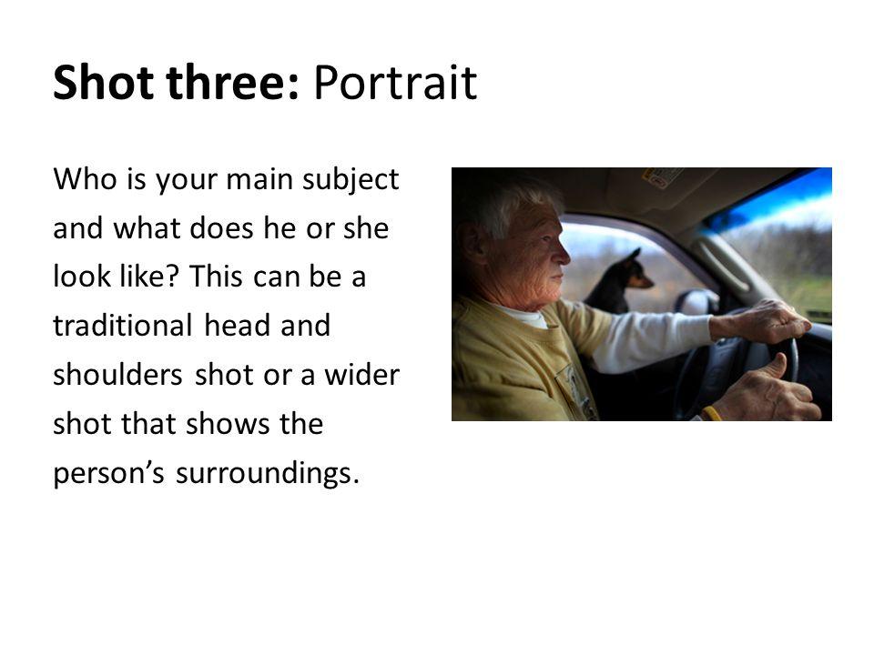 Shot three: Portrait